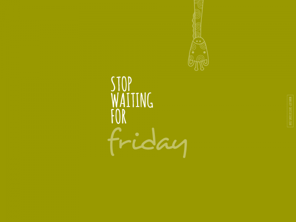 DIY stop-waiting-for-friday-1920x1440